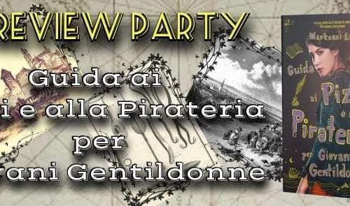 Review Party – La guida ai pizzi e alla pirateria per giovani gentildonne di Mackenzi Lee