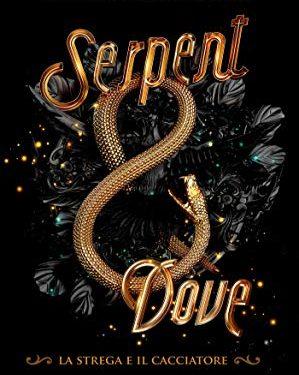 Serpent & Dove – La strega e il cacciatore di Shelby Mahurin