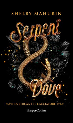 Serpent & Dove di Shelby Mahurin