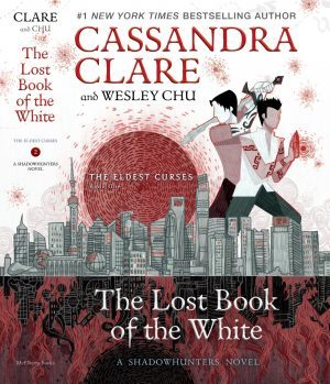 The lost book of the white by Cassandra Clare and Wesley Chu
