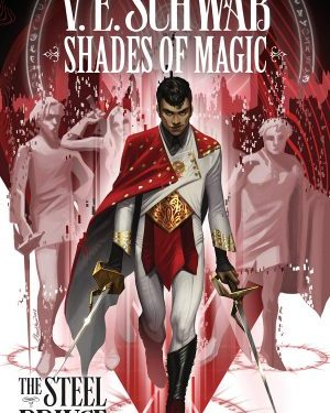 Shades of magic – The steel prince by V. E. Schwab