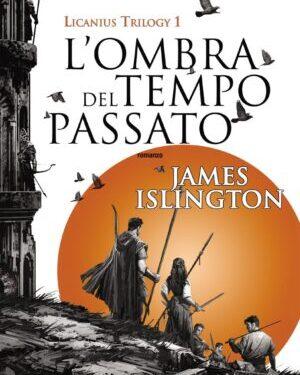 L'ombra del tempo passato di James Islington