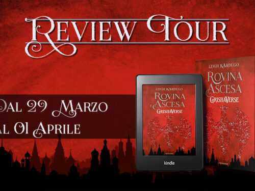 Review Party – Rovina e ascesa di Leigh Bardugo