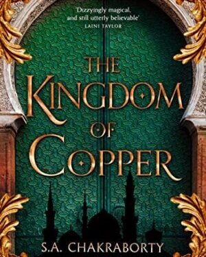 Kingdom of copper by S. A. Chakraborty