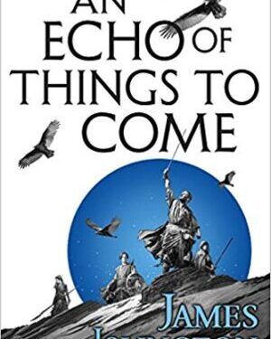 An Echo of Things To Come by James Islington