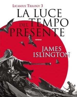 La luce del tempo presente di James Islington
