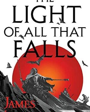 The light of all that falls by James Islington