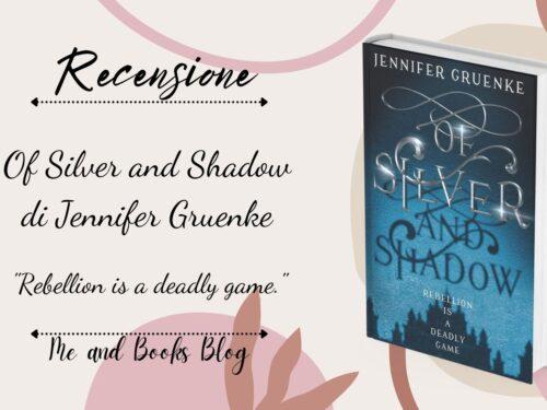 Of Silver and Shadow di Jennifer Gruenke