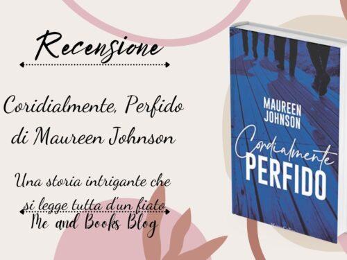 Cordialmente perfido di Maureen Johnson