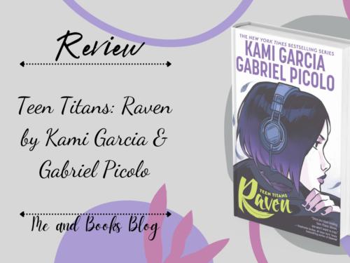 Teen Titans – Raven by Kami Garcia & Gabriel Picolo