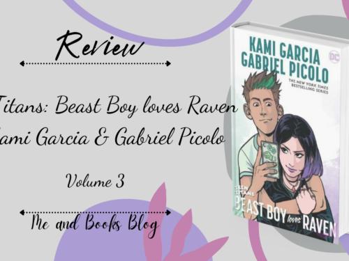 Teen Titans – Beast Boy loves Raven by Kami Garcia & Gabriel Picolo