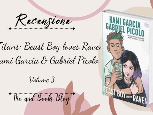Teen Titans – Beast Boy loves Raven di Kami Garcia & Gabriel Picolo