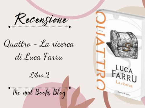 Review Party – Quattro, La Ricerca di Luca Farru